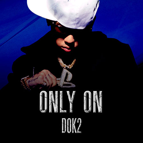 Only On by Dok2