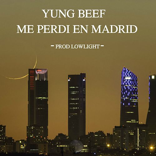 Me Perdi en Madrid by Yung Beef