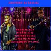 Chovendo na Roseira (feat. Marcia Lopes, Adriano Busko, Tones Olivinho, Neymar Dias, Alessandro D'aloia & Mario Manga) by Jim Nolet