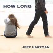 How Long by Jeff Hartman
