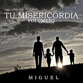 Tu Misericordia (Vol. 2) von Miguel