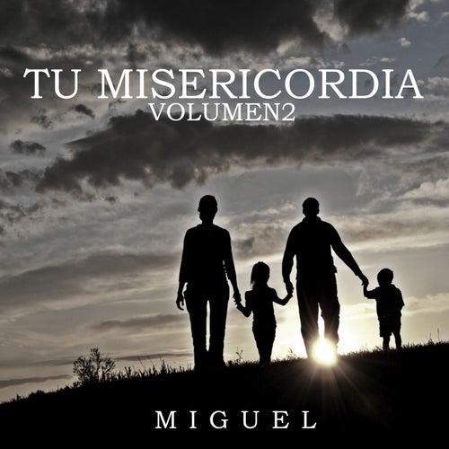 Tu Misericordia (Vol. 2) by Miguel