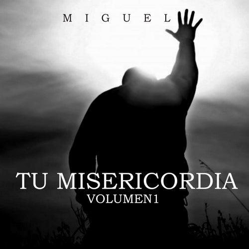 Tu Misericordia (Vol. 1) by Miguel