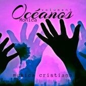 Océanos (Vol. 1: Música Cristiana) de Monica