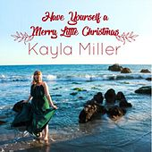 Have Yourself a Merry Little Christmas by Kayla Miller
