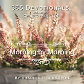 October Morning by Morning - by Charles H. Spurgeon. by Christopher Glyn