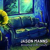 Recovering with Friends de Jason Manns