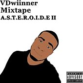 Mixtape: A. S. T. E. R. O. I. D. E II von VDwiinner
