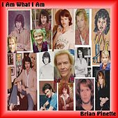I Am What I Am (Live) by Brian Pinette