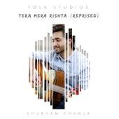 Tera Mera Rishta (Reprised) von Folk Studios