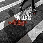 Jay Walkin' de Jay Willie Blues Band