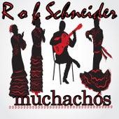Muchachos by Rob Schneider