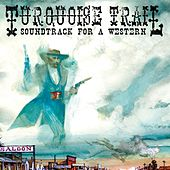 Turquoise Trail: Soundtrack for a Western de Justin Johnson