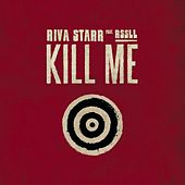 Kill Me - Single von Riva Starr