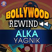Bollywood Rewind - Alka Yagnik by Various Artists