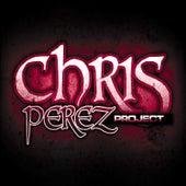 Chris Perez Project II by Chris Perez Band