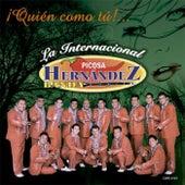 ¡Quien Como Tú! by La Internacional Picosa Hernández Banda