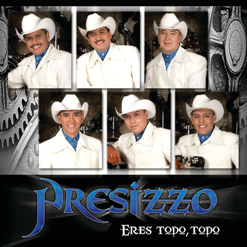 Eres Todo, Todo by Presizzo