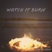 Watch It Burn von Jay Filson