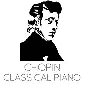 Chopin Classical Piano by Various Artists