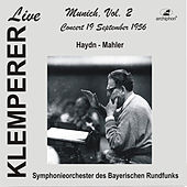 Klemperer Live: Munich, Vol. 2 — Haydn & Mahler (Historical Recordings) by Various Artists