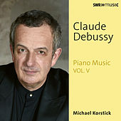 Debussy: Piano Music, Vol. 5 by Michael Korstick
