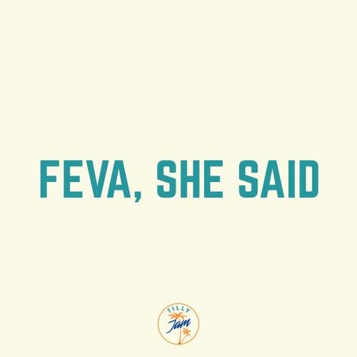 Feva, she said by Till Von Sein