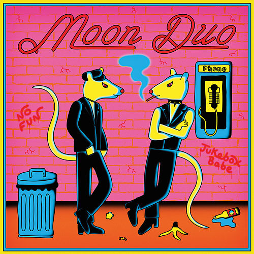 Jukebox Babe / No Fun by Moon Duo