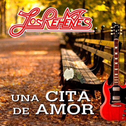 Una Cita De Amor by Los Rehenes