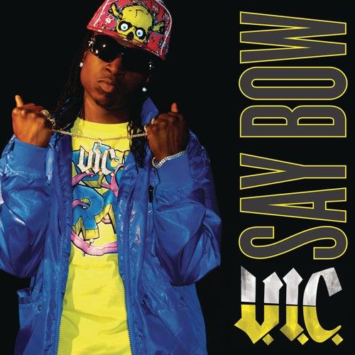 Say Bow by V.I.C.