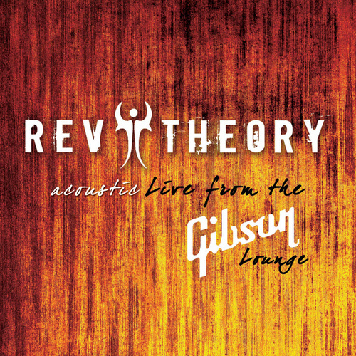 Acoustic Live From The Gibson Lounge by Rev Theory