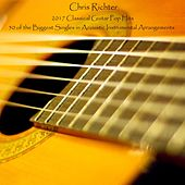 2017 Classical Guitar Pop Hits: 50 of the Biggest Singles in Acoustic Instrumental Arrangements by Chris Richter