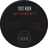 Don't Funk With Me - Single de Yost Koen