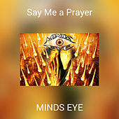 Say Me a Prayer by Mind's Eye