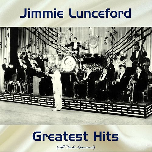 Jimmie Lunceford Greatest Hits (All Tracks Remastered) by Jimmie Lunceford