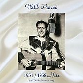 1951 / 1958 Hits (All Tracks Remastered 2018) de Webb Pierce