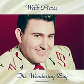 The Wondering Boy (Remastered 2018) de Webb Pierce