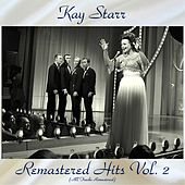 Remastered Hits Vol, 2 (Remastered 2018) by Kay Starr