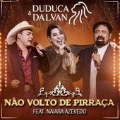 Não Volto de Pirraça (Ao Vivo) de Duduca & Dalvan