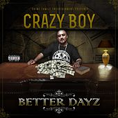 Better Dayz by Crazy Boy