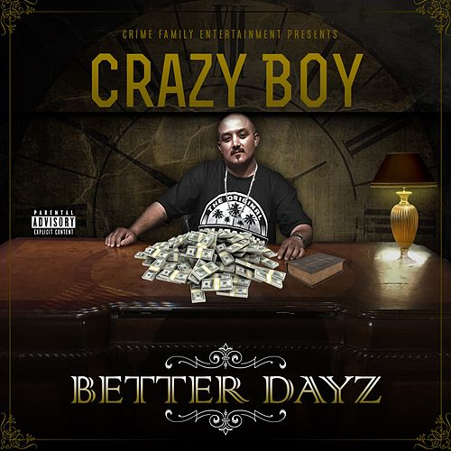 Better Dayz by Crazy Boy