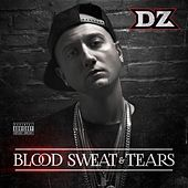 Blood, Sweat & Tears by DZ