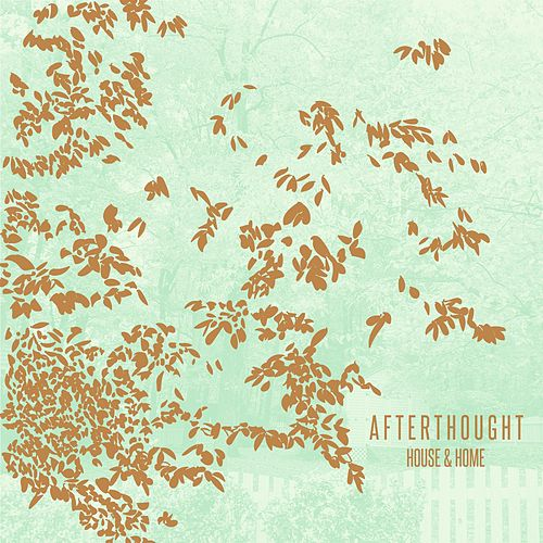 Afterthought by A House
