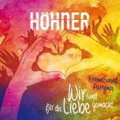 Wir sind für die Liebe gemacht (Xtreme Sound Partymix) von Höhner