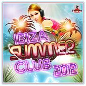 Ibiza Summer Club 2012 - EP by Various Artists