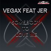 Somebody To Love Me (feat. Jer) de Vegax