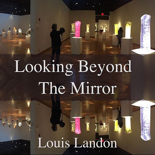 Looking Beyond the Mirror by Louis Landon