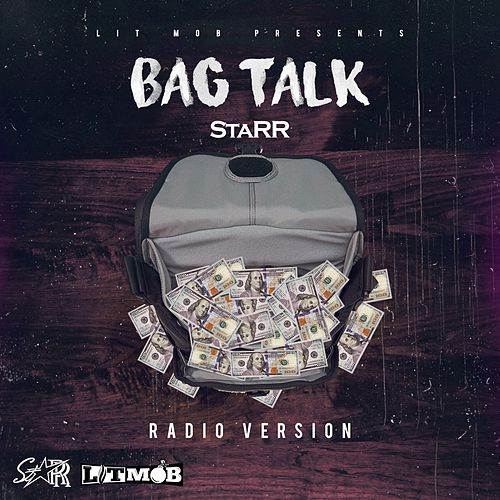 Bag Talk (Radio Version) by Starr