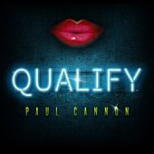 Qualify by Paul Cannon