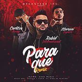 Para Que (Remix) [feat. Carlitos Rossy & Marconi Impara] by Rubiel International
